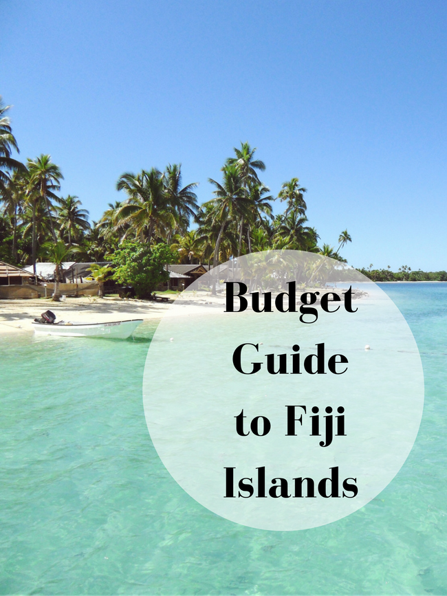Fiji Travel Tips How To Plan An Affordable Trip Anna