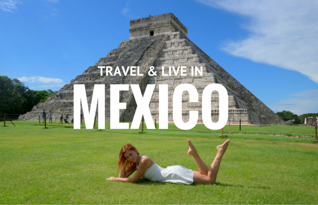 travel & live in Mexico