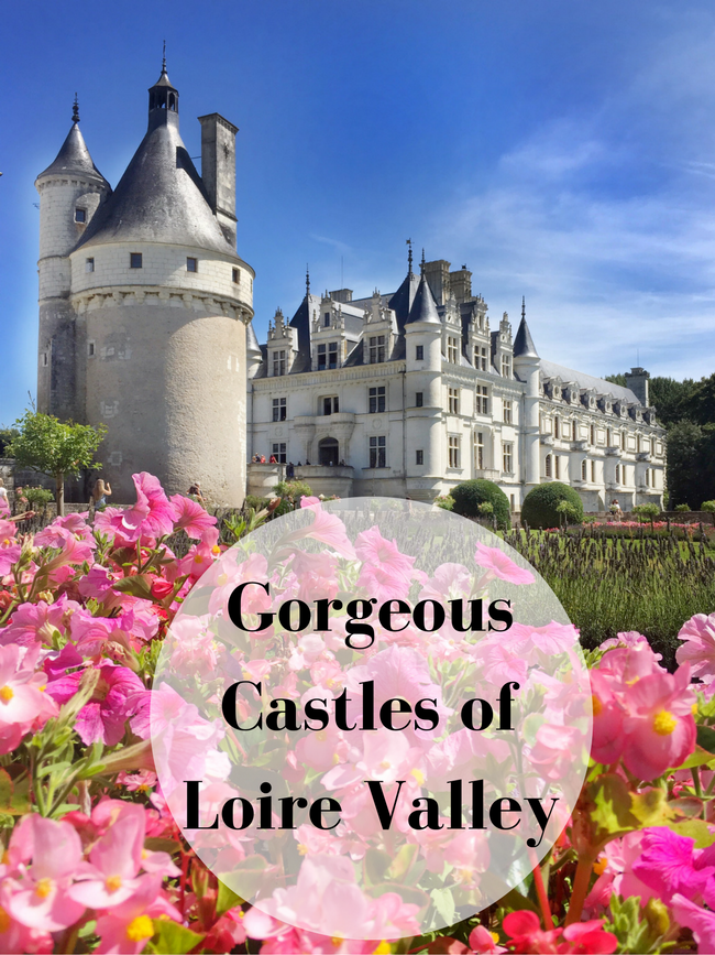 Gorgeous Castles of Loire Valley