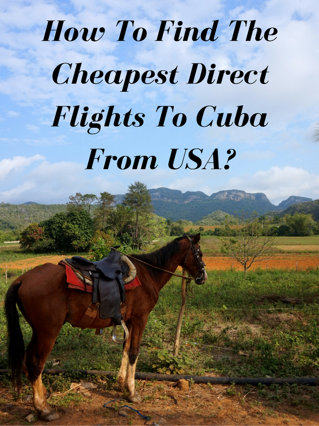 How to Find the Cheapest Direct Flights to Cuba from USA?