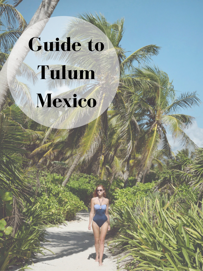 Detailed Guide To Tulum Mexico Anna Everywhere