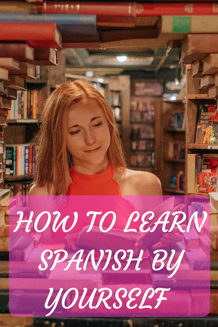 How to Learn Spanish by Yourself