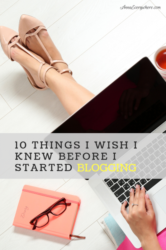 10 Things I Wish I Knew Before I Started Blogging